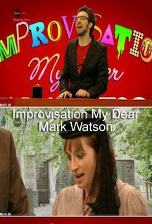Improvisation My Dear Mark Watson - Season One
